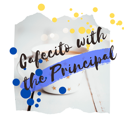 Cafecito with the Principal